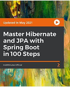 Master Hibernate and JPA with Spring Boot in 100 Steps [Video]