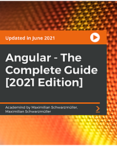 Angular - The Complete Guide [2021 Edition] [Video]
