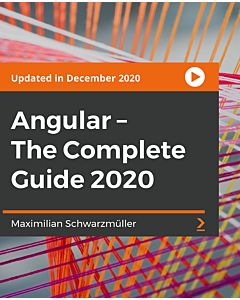 Angular - The Complete Guide 2020 [Video]