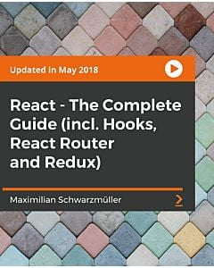 React - The Complete Guide (incl. Hooks, React Router and Redux) [Video]