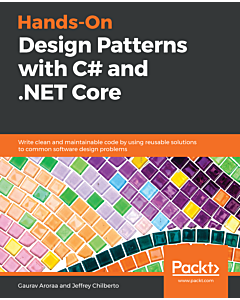 Hands-On Design Patterns with C# and .NET Core