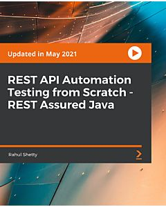 REST API Automation Testing from Scratch - REST Assured Java [Video]