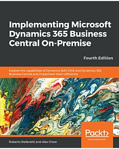 Implementing Microsoft Dynamics 365 Business Central On-Premise - Fourth Edition