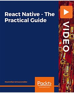 React Native - The Practical Guide [Video]