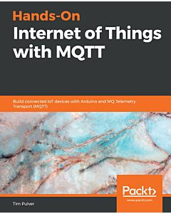 Hands-On Internet of Things with MQTT