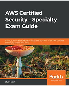 AWS Certified Security – Specialty Exam Guide