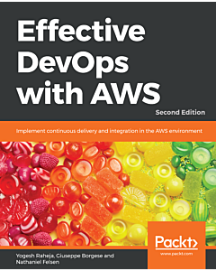 Effective DevOps with AWS - Second Edition