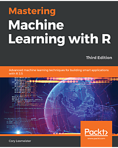 Mastering Machine Learning with R - Third Edition