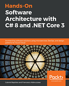 Hands-On Software Architecture with C# 8 and .NET Core 3