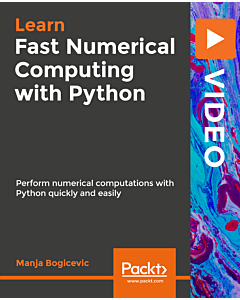 Fast Numerical Computing with Python [Video]