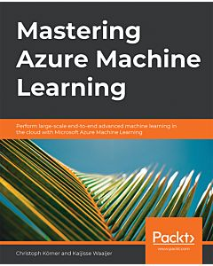 Mastering Azure Machine Learning