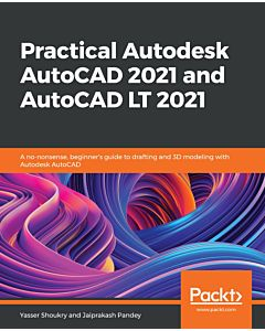 Practical Autodesk AutoCAD 2021 and AutoCAD LT 2021