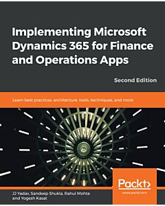 Implementing Microsoft Dynamics 365 for Finance and Operations Apps - Second Edition
