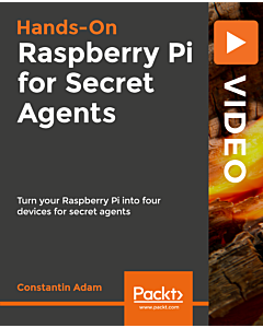 Hands-On Raspberry Pi for Secret Agents [Video]