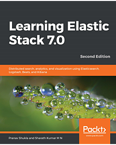 Learning Elastic Stack 7.0 - Second Edition