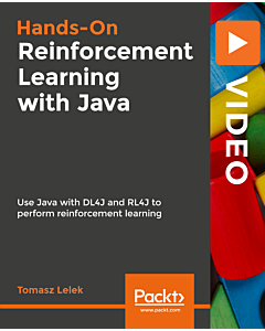 Hands-On Reinforcement Learning with Java [Video]