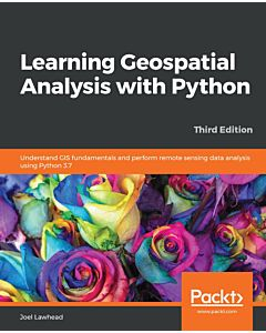 Learning Geospatial Analysis with Python - Third Edition