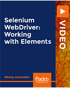 Selenium WebDriver: Working with Elements [Video]