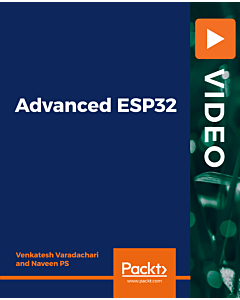 Advanced ESP32 [Video]