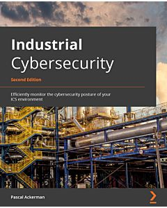 Industrial Cybersecurity - Second Edition