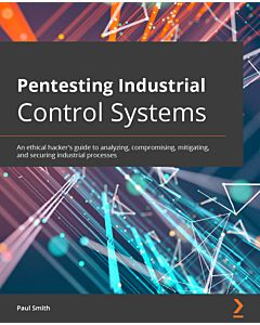 Pentesting Industrial Control Systems
