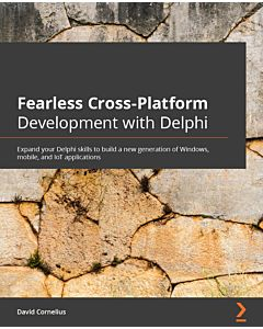 Fearless Cross-Platform Development with Delphi