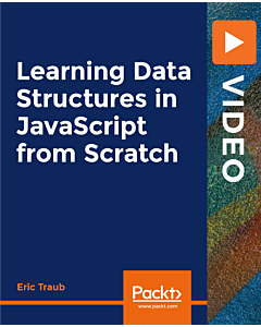 Learning Data Structures in JavaScript from Scratch [Video]