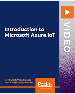 Introduction to Microsoft Azure IoT [Video]