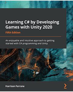 Learning C# by Developing Games with Unity 2020 - Fifth Edition