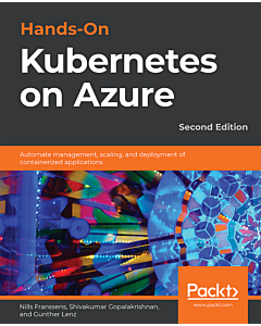 Hands-On Kubernetes on Azure - Second Edition