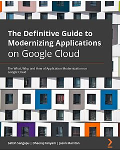 The Definitive Guide to Modernizing Applications on Google Cloud