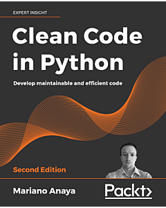 Clean Code in Python - Second Edition