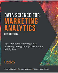 Data Science for Marketing Analytics - Second Edition