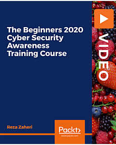 The Beginners 2020 Cyber Security Awareness Training Course [Video]