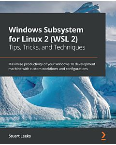 Windows Subsystem for Linux 2 (WSL 2) Tips, Tricks, and Techniques