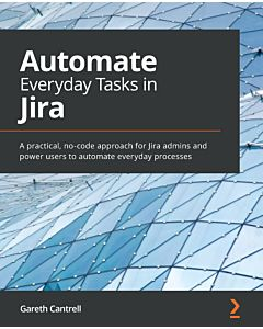 Automate Everyday Tasks in Jira