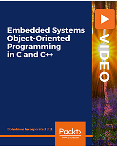 Embedded Systems Object-Oriented Programming in C and C++ [Video]