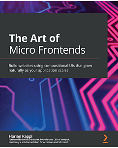 The Art of Micro Frontends