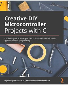 Creative DIY Microcontroller Projects with C