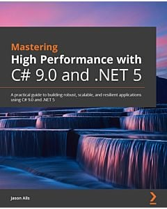 Mastering High Performance with C# 9.0 and .NET 5
