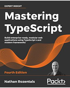 Mastering TypeScript - Fourth Edition