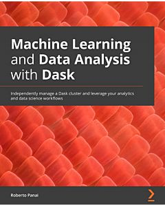 Machine Learning and Data Analysis with Dask