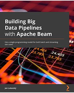 Building Big Data Pipelines with Apache Beam