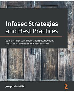 Infosec Strategies and Best Practices