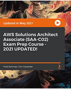AWS Solutions Architect Associate (SAA-C02) Exam Prep Course - 2021 UPDATED! [Video]
