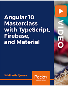 Angular 10 Masterclass with TypeScript, Firebase, and Material [Video]