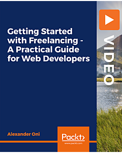 Getting Started with Freelancing - A Practical Guide for Web Developers [Video]