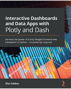 Interactive Dashboards and Data Apps with Plotly and Dash