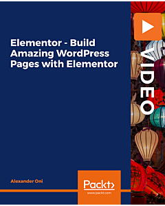 Elementor - Build Amazing WordPress Pages with Elementor [Video]