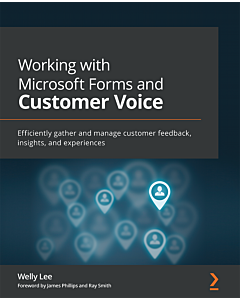 Working with Microsoft Forms and Customer Voice